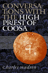 Conversations with the High Priest of Coosa by Charles M. Hudson