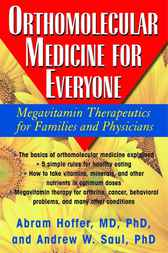 Orthomolecular Medicine for Everyone by Abram Hoffer