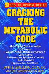 Cracking the Metabolic Code by James B. Lavalle