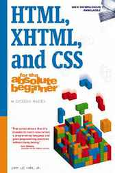 HTML, XML, CSS for the Absolute Beginner by Jerry Lee Ford