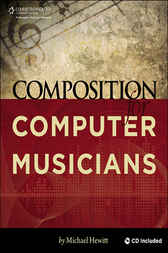 Composition for Computer Musicians by Michael Hewitt