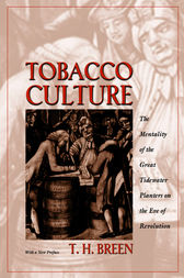 Tobacco Culture by T. H. Breen