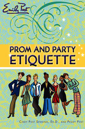 Prom and Party Etiquette by Cindy Post Senning