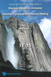 Electron Cyclotron Emission and Electron Cyclotron Resonance Heating (EC-15) by John Lohr