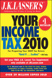 J.K. Lasser's Your Income Tax 2010 by J.K. Lasser Institute