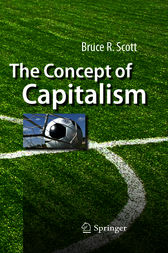 The Concept of Capitalism by Bruce R. Scott