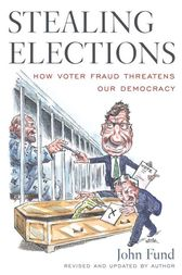 Stealing Elections by John Fund