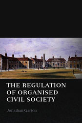 The Regulation of Organised Civil Society by Jonathan Garton