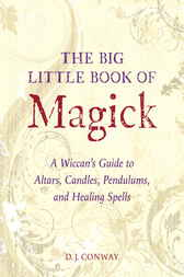 The Big Little Book of Magick by D.J. Conway
