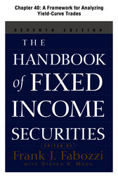 The Handbook of Fixed Income Securities: A Framework for Analyzing Yield-Curve Trades