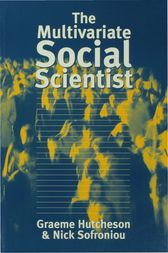 The Multivariate Social Scientist by Graeme D Hutcheson