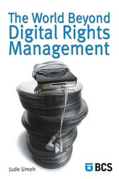 The World Beyond Digital Rights Management