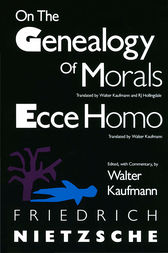 On the Genealogy of Morals and Ecce Homo by Friedrich Nietzsche