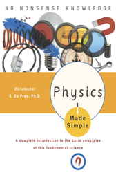 Physics Made Simple by Christopher G. Phd De Pree