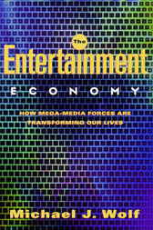 The Entertainment Economy by Michael Wolf