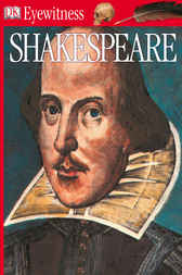 DK Eyewitness Books: Shakespeare by Peter Chrisp