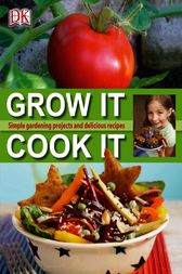 Grow It, Cook It by DK Publishing