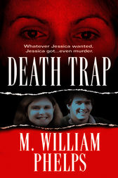 Death Trap by M. W. Phelps