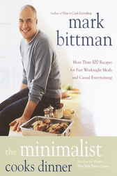 The Minimalist Cooks Dinner by Mark Bittman