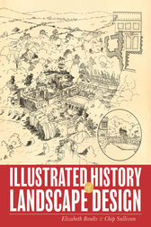 Illustrated History of Landscape Design by Elizabeth Boults