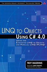 LINQ to Objects Using C# 4.0 by Troy Magennis