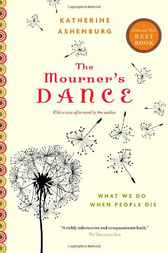 The Mourner's Dance by Katherine Ashenburg