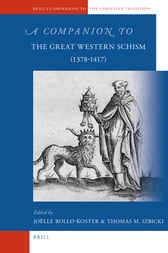 A Companion to the Great Western Schism (1378-1417) by Joelle Rollo-Koster