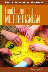 Food Culture in the Mediterranean by Carol Helstosky