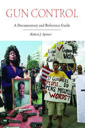 Gun Control: A Documentary and Reference Guide by Robert Spitzer