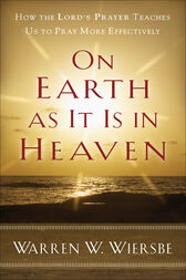 On Earth as It Is in Heaven by Warren W. Wiersbe