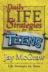 Daily Life Strategies for Teens by Jay McGraw
