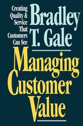 Managing Customer Value by Bradley Gale