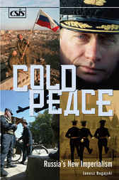 Cold Peace: Russia's New Imperialism by Janusz Bugajski