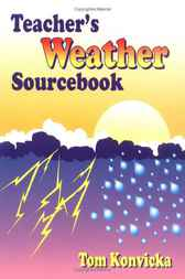 Teacher's Weather Sourcebook by Tom Konvicka