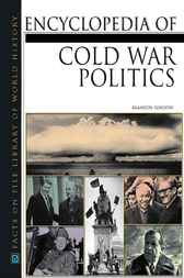 Encyclopedia of Cold War Politics by Brandon Toropov