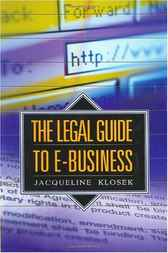 Legal Guide to E-Business, The by Jacqueline Klosek