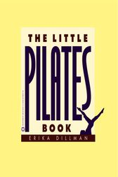 The Little Pilates Book by Erika Dillman