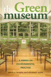 The Green Museum by Sarah S. Brophy
