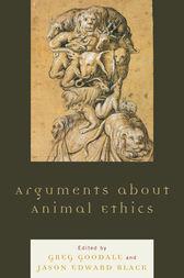Arguments about Animal Ethics by Greg Goodale