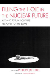 Filling the Hole in the Nuclear Future by Robert Jacobs