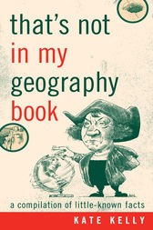 That's Not in My Geography Book by Kate Kelly