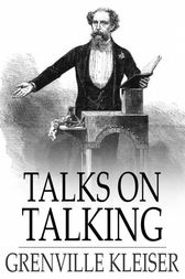 Talks on Talking by Grenville Kleiser