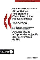 Aid Activities Targeting the Objectives of the Rio Conventions 1998/2000, Volume 2002/1