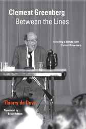 Clement Greenberg Between the Lines by Thierry de Duve