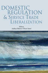 Domestic Regulation and Service Trade Liberalization by Pierre Sauve
