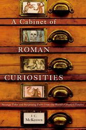 A Cabinet of Roman Curiosities by J. C. McKeown