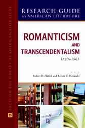 Romanticism and Transcendentalism, 1820-1865 by Robert D. Habich