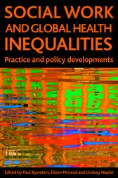 Social Work and Global Health Inequalities by Paul Bywaters