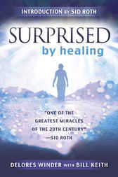 Surprised by Healing by Delores Winder