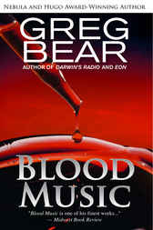 Blood Music by Greg Bear